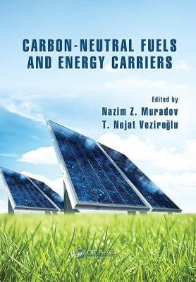 Carbon-Neutral Fuels and Energy Carriers - Green Chemistry and Chemical Engineering (Paperback)
