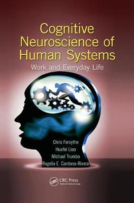 Cognitive Neuroscience of Human Systems: Work and Everyday Life - Human Factors and Ergonomics (Paperback)