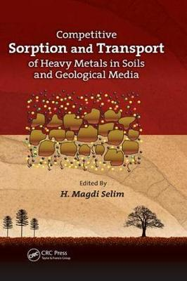 Competitive Sorption and Transport of Heavy Metals in Soils and Geological Media (Paperback)