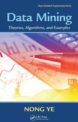 Data Mining: Theories, Algorithms, and Examples - Human Factors and Ergonomics (Paperback)