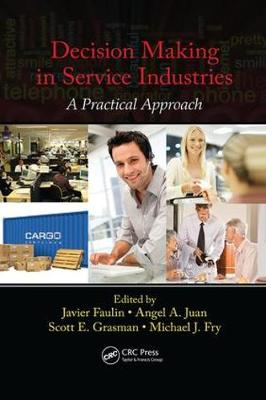 Decision Making in Service Industries: A Practical Approach (Paperback)