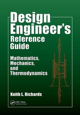 Design Engineer's Reference Guide: Mathematics, Mechanics, and Thermodynamics (Paperback)