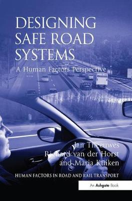 Designing Safe Road Systems: A Human Factors Perspective - Human Factors in Road and Rail Transport (Paperback)