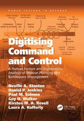 Digitising Command and Control: A Human Factors and Ergonomics Analysis of Mission Planning and Battlespace Management - Human Factors in Defence (Paperback)