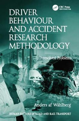 Driver Behaviour and Accident Research Methodology: Unresolved Problems - Human Factors in Road and Rail Transport (Paperback)