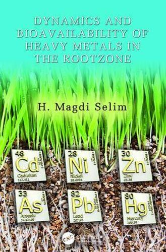 Dynamics and Bioavailability of Heavy Metals in the Rootzone (Paperback)