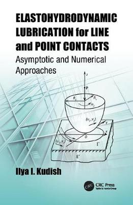Elastohydrodynamic Lubrication for Line and Point Contacts: Asymptotic and Numerical Approaches (Paperback)