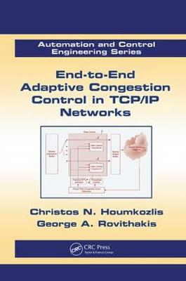 End-to-End Adaptive Congestion Control in TCP/IP Networks - Automation and Control Engineering (Paperback)