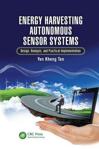 Energy Harvesting Autonomous Sensor Systems: Design, Analysis, and Practical Implementation (Paperback)