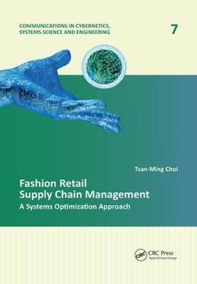 Fashion Retail Supply Chain Management: A Systems Optimization Approach - Communications in Cybernetics, Systems Science and Engineering (Paperback)