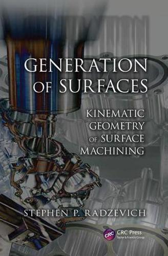 Generation of Surfaces: Kinematic Geometry of Surface Machining (Paperback)
