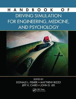 Handbook of Driving Simulation for Engineering, Medicine, and Psychology (Paperback)