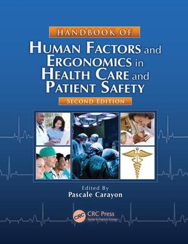 Handbook of Human Factors and Ergonomics in Health Care and Patient Safety, Second Edition - Human Factors and Ergonomics (Paperback)