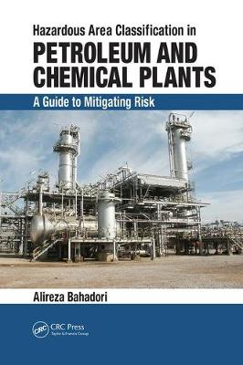 Hazardous Area Classification in Petroleum and Chemical Plants: A Guide to Mitigating Risk (Paperback)