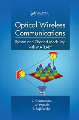 Optical Wireless Communications: System and Channel Modelling with MATLAB (R) (Paperback)
