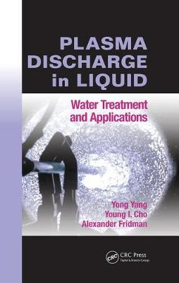 Plasma Discharge in Liquid: Water Treatment and Applications (Paperback)