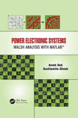 Power Electronic Systems: Walsh Analysis with MATLAB (R) (Paperback)