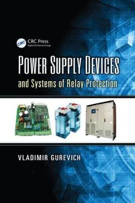 Power Supply Devices and Systems of Relay Protection (Paperback)