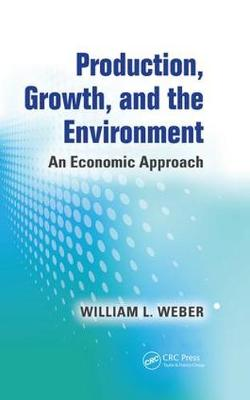 Production, Growth, and the Environment: An Economic Approach (Paperback)