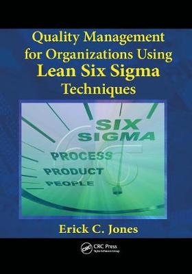Quality Management for Organizations Using Lean Six Sigma Techniques (Paperback)