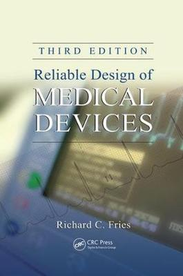 Reliable Design of Medical Devices, Third Edition (Paperback)