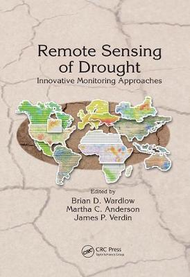 Remote Sensing of Drought: Innovative Monitoring Approaches - Drought and Water Crises (Paperback)