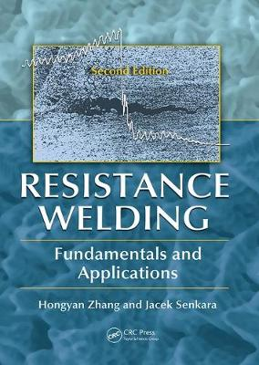Resistance Welding: Fundamentals and Applications, Second Edition (Paperback)