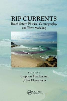 Rip Currents: Beach Safety, Physical Oceanography, and Wave Modeling (Paperback)