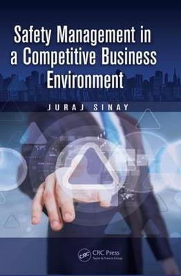 Safety Management in a Competitive Business Environment - Ergonomics Design & Mgmt. Theory & Applications (Paperback)