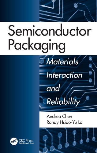 Semiconductor Packaging: Materials Interaction and Reliability (Paperback)