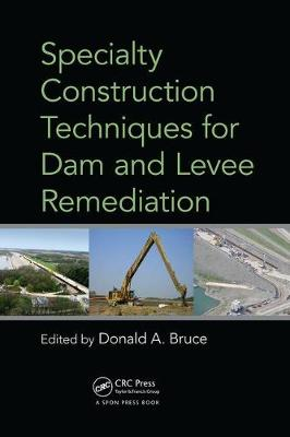 Specialty Construction Techniques for Dam and Levee Remediation (Paperback)