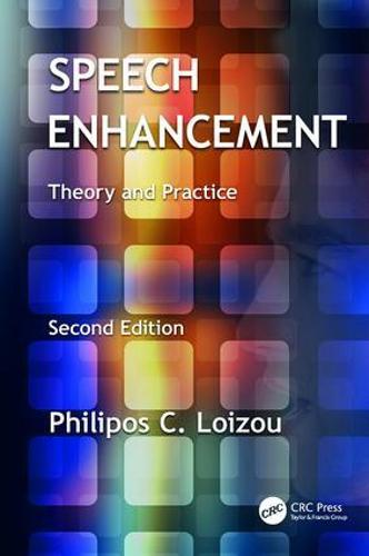 Speech Enhancement: Theory and Practice, Second Edition (Paperback)