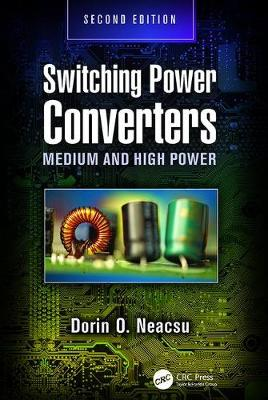 Switching Power Converters: Medium and High Power, Second Edition (Paperback)