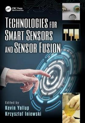 Technologies for Smart Sensors and Sensor Fusion - Devices, Circuits, and Systems (Paperback)
