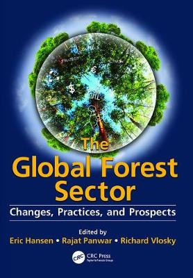 The Global Forest Sector: Changes, Practices, and Prospects (Paperback)
