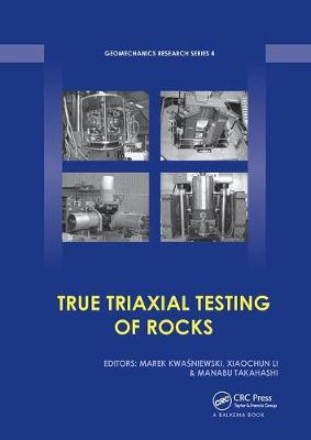 True Triaxial Testing of Rocks - Geomechanics Research Series 4 (Paperback)