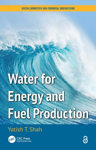 Water for Energy and Fuel Production - Green Chemistry and Chemical Engineering (Paperback)