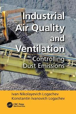Industrial Air Quality and Ventilation: Controlling Dust Emissions (Paperback)