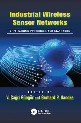 Industrial Wireless Sensor Networks: Applications, Protocols, and Standards - Industrial Electronics (Paperback)