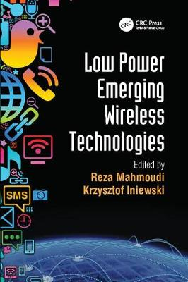 Low Power Emerging Wireless Technologies - Devices, Circuits, and Systems (Paperback)