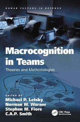 Macrocognition in Teams: Theories and Methodologies - Human Factors in Defence (Paperback)