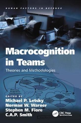 Macrocognition in Teams: Theories and Methodologies - Human Factors in Defence (Paperback)