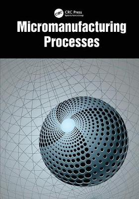 Micromanufacturing Processes (Paperback)