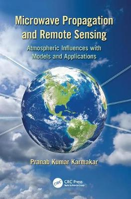 Microwave Propagation and Remote Sensing: Atmospheric Influences with Models and Applications (Paperback)