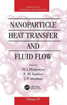 Nanoparticle Heat Transfer and Fluid Flow (Paperback)
