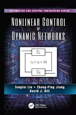 Nonlinear Control of Dynamic Networks - Automation and Control Engineering (Paperback)