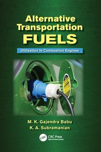 Alternative Transportation Fuels: Utilisation in Combustion Engines (Paperback)