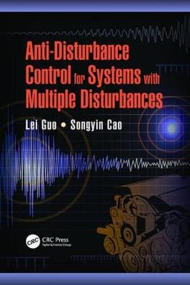 Anti-Disturbance Control for Systems with Multiple Disturbances - Automation and Control Engineering (Paperback)