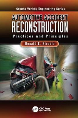 Automotive Accident Reconstruction: Practices and Principles (Paperback)