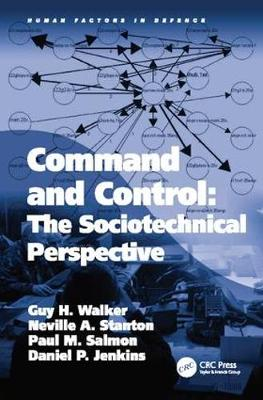 Command and Control: The Sociotechnical Perspective - Human Factors in Defence (Paperback)